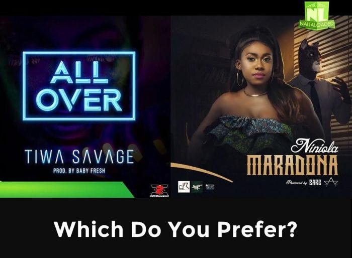 Niniola's 'Maradona' Vs Tiwa Savage's 'All Over' Which Do