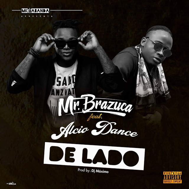 Mr. Brazuca Feat. Alcio Dance & DJ Máximo - De Lado