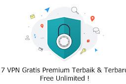 7 Aplikasi VPN Premium Gratis Terbaik & Terbaru UNLIMITED