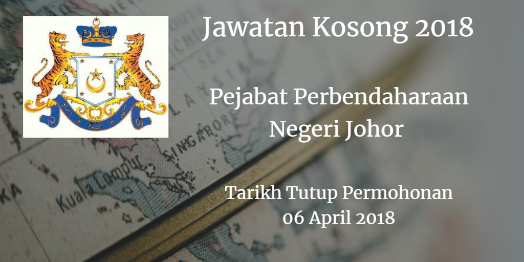 Jawatan Kosong Pejabat Perbendaharaan Negeri Johor 06 April 2018