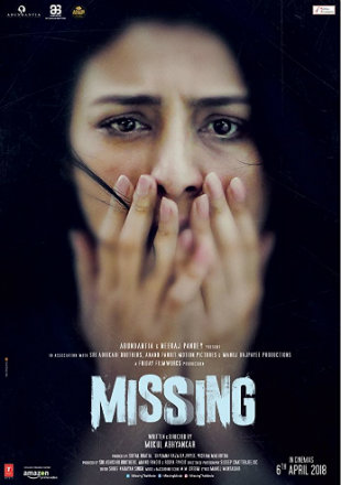 Missing 2018 Full Hd DVDScr Hindi Movie Download 700Mb