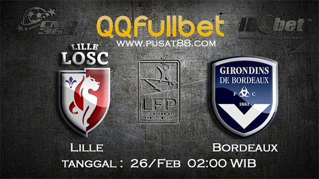 PREDIKSIBOLA - PREDIKSI TARUHAN LILLE VS BORDEAUX 26 FEBRUARY 2017 (FRANCE LIGUE 1)