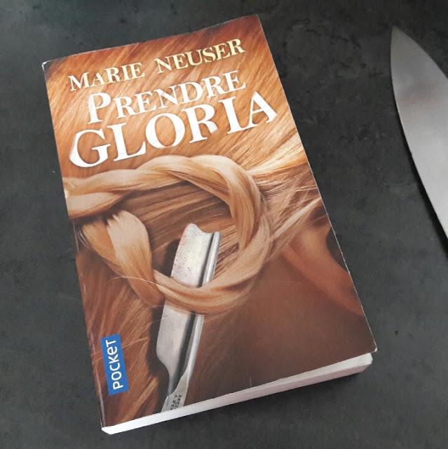 Prendre Gloria de Marie Neuser