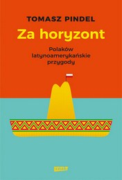 http://lubimyczytac.pl/ksiazka/4849863/za-horyzont-polakow-latynoamerykanskie-przygody
