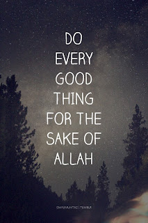 Do Ever Good Thing For The Sake Of Allah