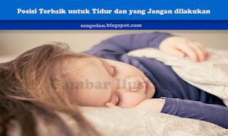 Posisi Terbaik untuk Tidur dan yang Jangan dilakukan