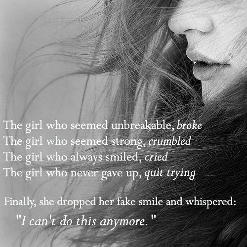 She Gave Up On You Quotes: The Girl Who Seemed Unbreakable, Broke The Girl Who Seemed