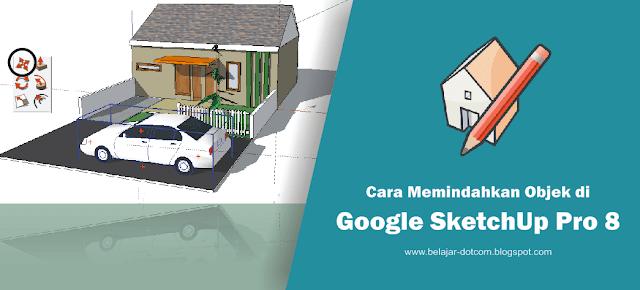 Memindahkan Objek di Google SketchUp dengan Perintah Move Tool