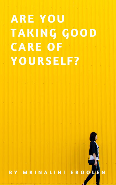 Are You Taking Good Care Of Yourself?