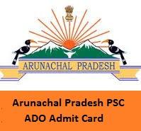 Arunachal Pradesh PSC ADO Admit Card