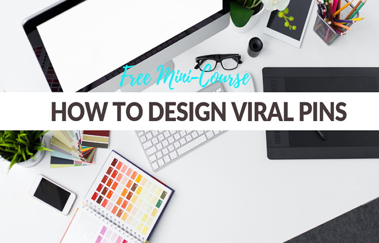 How To Design Viral Pins