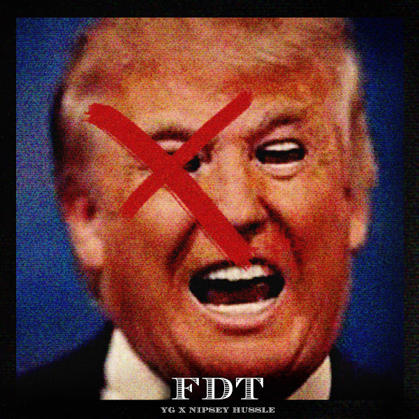 Nipsey Hussle & YG - F**k Donald Trump - Single Cover