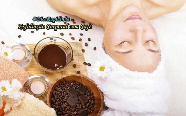 #DicaRapidinha: Esfoliação Corporal com Café