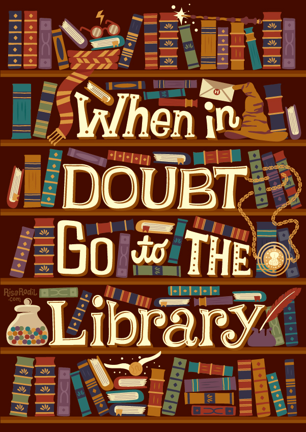 Harry Potter Library qoute: When in doubt go to the library