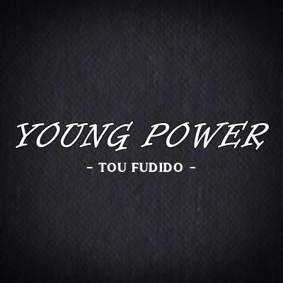 Young Power - Tou Fudido