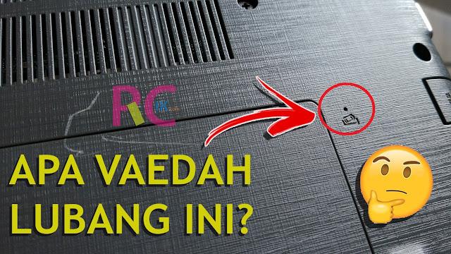 Apa Fungsi Lubang Kecil yang Ada di Dekat Penutup RAM, SSD M.2 dan HDD di Laptop Acer E5-475G dan Acer E5-476G?