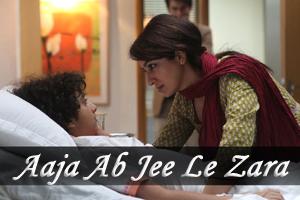 Aaja Ab Jee Le Zara