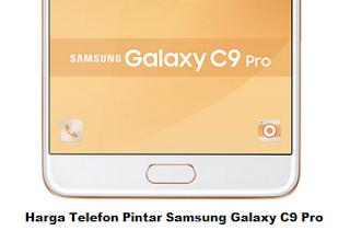 Harga Telefon Pintar Samsung Galaxy C9 Pro