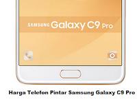 Harga Telefon Pintar Samsung Galaxy C9 Pro di Malaysia dan Spec.