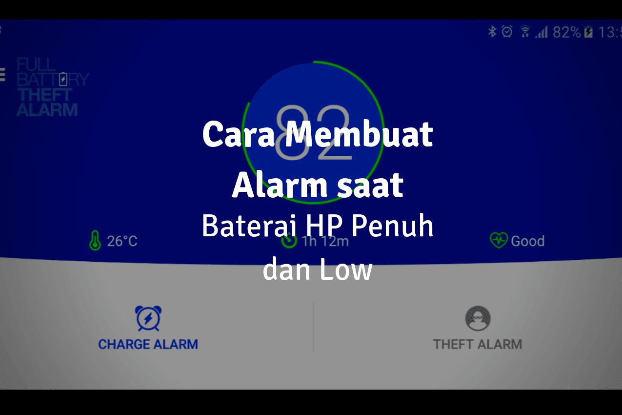 Cara Membuat Alarm Baterai HP Penuh Saat Ngecas di Android