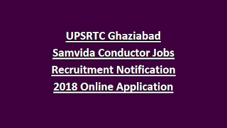 UPSRTC Ghaziabad Samvida Conductor Jobs Recruitment Notification 2018 Online Application