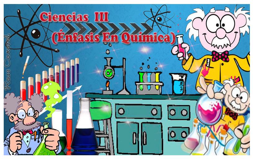 Ciencias III (Énfasis En Química