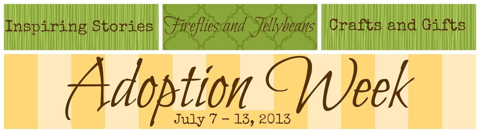 Fireflies And Jellybeans Adoption Week One Way We Celebrate Adoption Gotcha Day