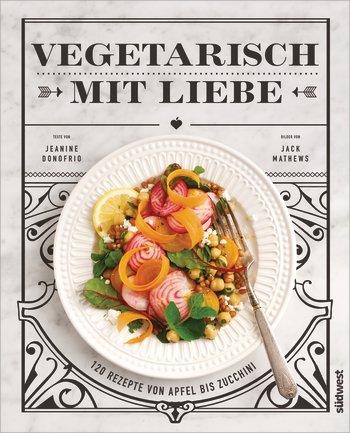 """Kochbuch-Cover """"Vegetarisch mit Liebe"""""""