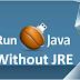 Run Jar Java Application without Installing JRE