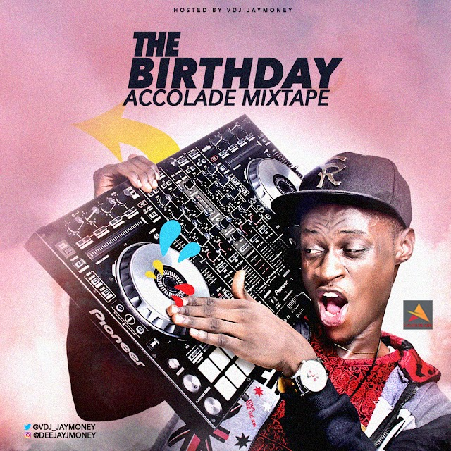 THE BIRTHDAY ACCOLADE MIXTAPE- VDEEJAYJMONEY
