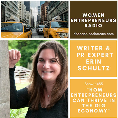 How Entrepreneurs Can Thrive inwards the Gig Economy How Entrepreneurs Can Thrive inwards the Gig Economy amongst Writer & PR Expert Erin Schultz on Women Entrepreneurs Radio™
