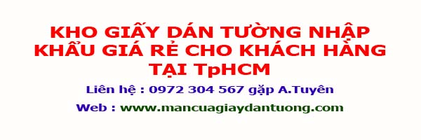 Kho giấy dán tường nhập khẩu giá rẻ cho khách hàng tại TpHCM