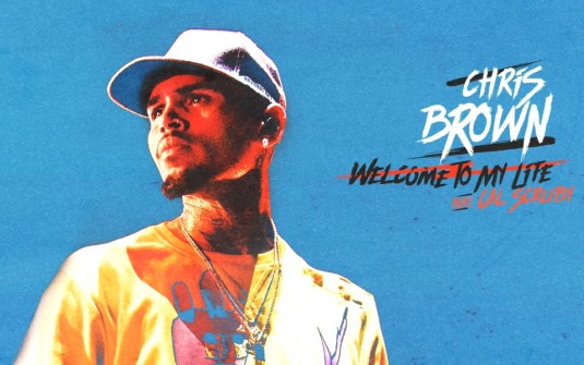 Arti Lirik Welcome To My Life Chris Brown Terjemahan