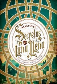 """Secretos de la luna llena 1. Alianzas"" de Iria G. Parente\Selene M. Pascual"