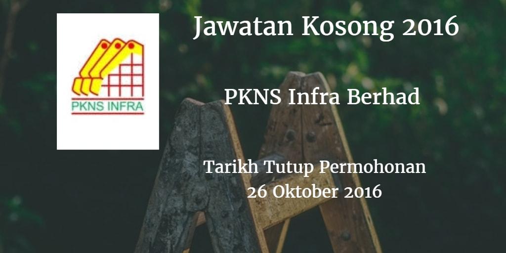 Jawatan Kosong PKNS Infra Berhad 26 Oktober 2016