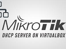 Menggunakan Fitur DHCP Server MikroTik dengan VirtualBox