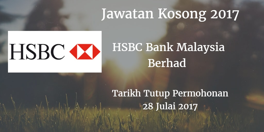 Jawatan Kosong HSBC Bank Malaysia Berhad 28 Julai 2017