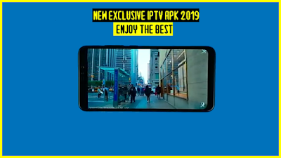 NEW EXCLUSIVE IPTV APK 2019, ENJOY THE BEST