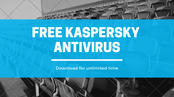 Get Kaspersky Antivirus Protection In Your Computer For FREE