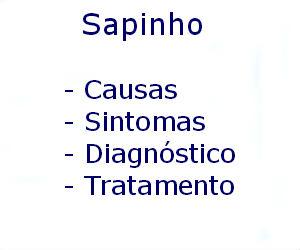 Sapinho causas sintomas diagnóstico tratamento prevenção riscos complicações
