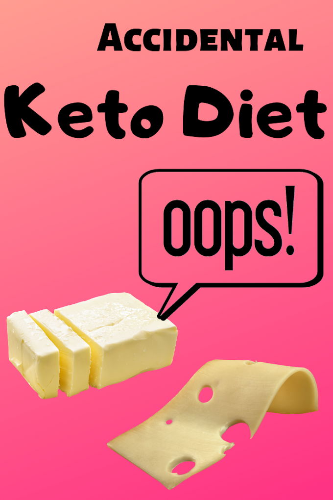 Accidental Keto Diet