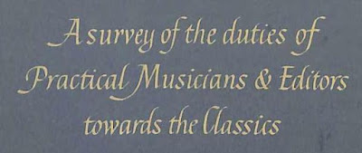 A survey of the duties of Practical Musicians and Editors towards the Classics