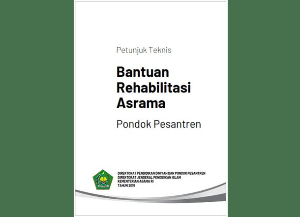 Berikut ini adalah berkas Juknis Bantuan Rehabilitasi Asrama Pondok Pesantren Tahun  Juknis Bantuan Rehabilitasi Asrama Pondok Pesantren 2019