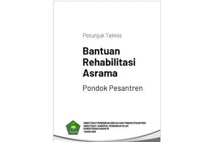 Juknis Bantuan Rehabilitasi Asrama Pondok Pesantren 2019