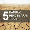 5 Dampak Akibat  Pencemaran Tanah dan Contoh Cara Menanggulanginya
