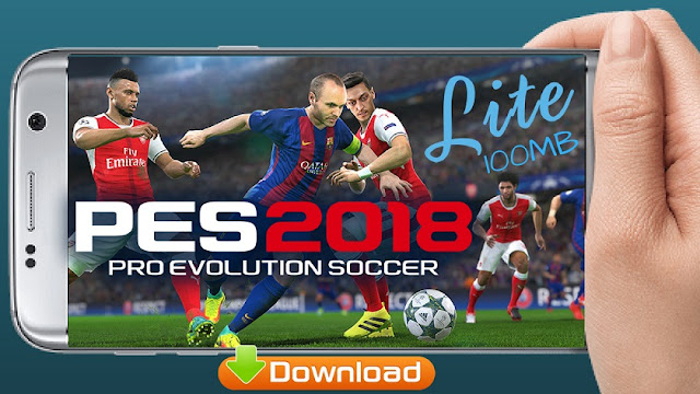 DOWNLOAD PES 2018 Lite Android Update HD Graphics Real Faces
