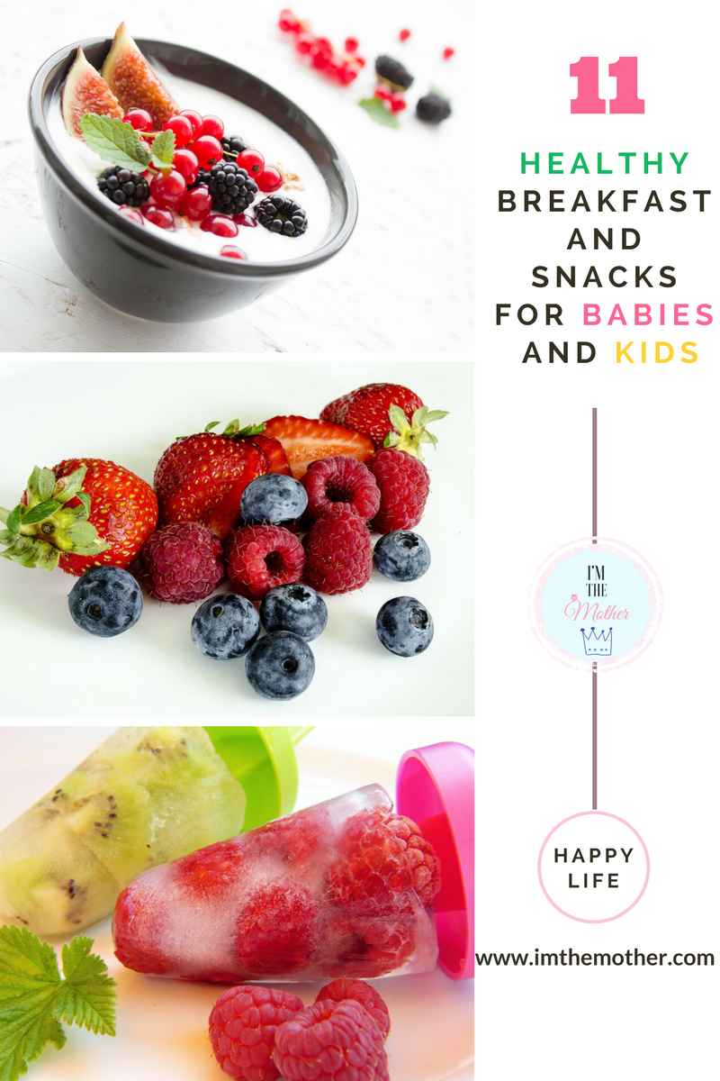11 Healthy Breakfast and Snacks For Babies and Kids -www.imthemother.com #healthyeating #babies #Kids