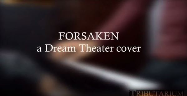 "TRIBUTARIUM: Διασκευάζουν το ""Forsaken"" των Dream Theater"