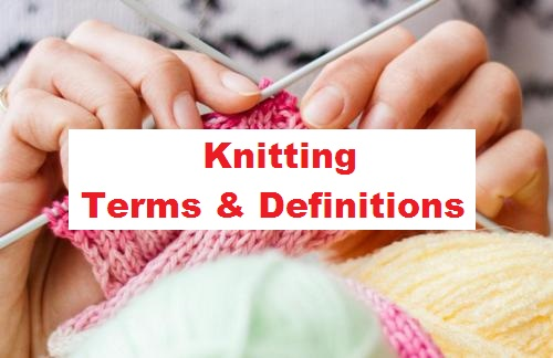 Essential Terms and Definitions of Knitting Technology