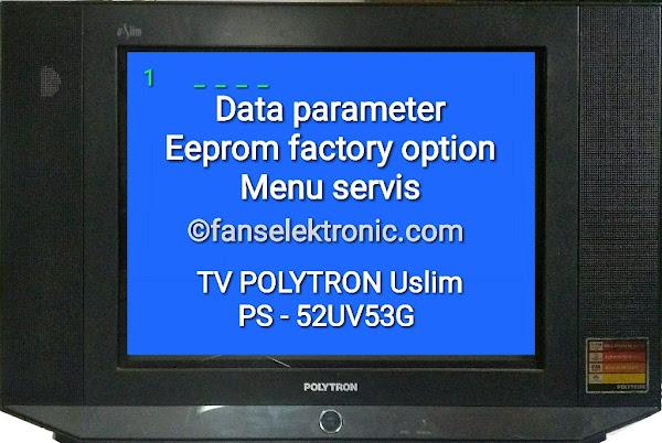Data Factory Parameter Menu Servis TV Polytron PS 52UV53G